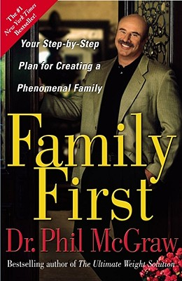 Family First By McGraw, Phillip C., Ph.D.